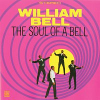 William Bell – The Soul Of A Bell