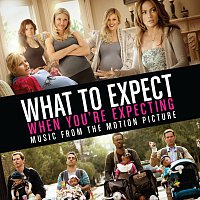 Různí interpreti – What To Expect When You're Expecting Soundtrack