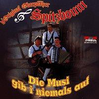 d'Original Oberpfalzer Spitzboum – Die Musik gib i niamals auf