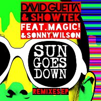 David Guetta, Showtek, Magic, Sonny Wilson – Sun Goes Down (feat. MAGIC! & Sonny Wilson) [Remixes EP]