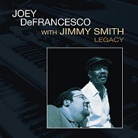Joey DeFrancesco, Jimmy Smith – Legacy