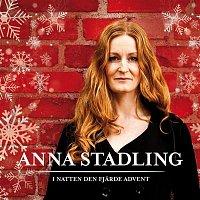 Anna Stadling – I natten den fjarde advent