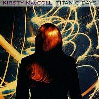 Kirsty MacColl – Titanic Days