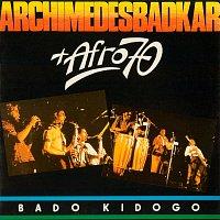 Archimedes Badkar, Afro 70 – Bado Kidogo