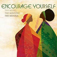 Různí interpreti – Encourage Yourself: The Music, The Ministry, The Message