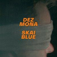 Dez Mona – Skai Blue