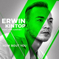 Erwin Kintop, Rea Garvey – How Bout You [From The Voice Of Germany]