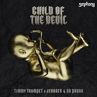 Timmy Trumpet x Jebroer x Dr Phunk – Child Of The Devil
