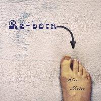 Ahrin Mateo – Re-born