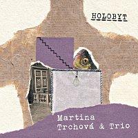 Martina Trchová & Trio – Holobyt