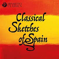 Various Artists.. – Classical Sketches of Spain: 50 Classical Masterpieces from Spanish Composers