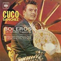 Cuco Sánchez – Boleros Con Guitarras y Mariachis