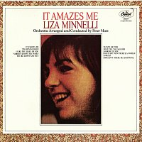Liza Minnelli – It Amazes Me