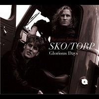 Sko, Torp – Glorious Days - the Very Best of Sko/Torp