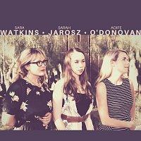 Sara Watkins, Sarah Jarosz, Aoife O'Donovan – Be My Husband