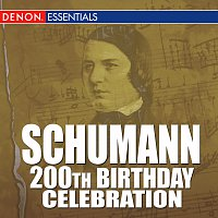 Robert Schumann – Schumann: 200th Birthday Celebration!