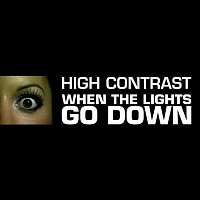 High Contrast – When The Lights Go Down