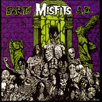 Misfits – Earth A.D. / Die, Die My Darling