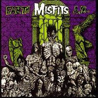 Misfits – Earth A.D. / Die, Die My Darling