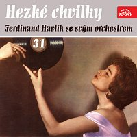 Ferdinand Havlík se svým orchestrem – Hezké chvilky Ferdinand Havlík se svým orchestrem 31