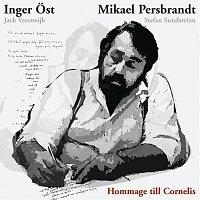 Inger Ost, Mikael Persbrandt – Hommage till Cornelis