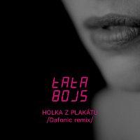 Tata Bojs, Dafonic – Holka z plakátu (Dafonic remix)