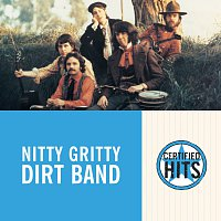 Nitty Gritty Dirt Band – Certified Hits [Remastered]