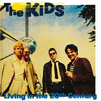 The Kids – Living In The 20th Century
