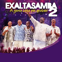 Exaltasamba – A Gente Bota Pra Quebrar Vol 2