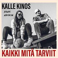 Kalle Kinos, Adikia – Kaikki Mita Tarviit