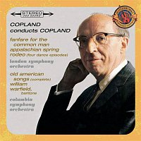 Aaron Copland – Copland Conducts Copland - Expanded Edition (Fanfare for the Common Man, Appalachian Spring, Old American Songs (Complete), Rodeo: Four Dance Episodes)