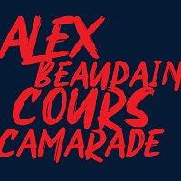 Alex Beaupain – Cours camarade