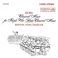 Arthur Fiedler, Carl Maria von Weber, Boston Pops Orchestra – More Classical Music for People Who Hate Classical Music