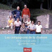 Les Compagnons de la Chanson – Heritage - Ce N'Est Pas Un Adieu - Philips (1979-1983)