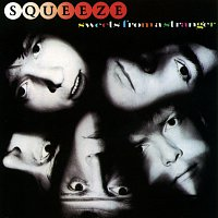 Squeeze – Sweets From A Stranger