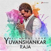 Yuvanshankar Raja – All About Love: Yuvanshankar Raja