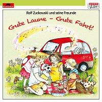 Rolf Zuckowski und seine Freunde – Gute Laune - Gute Fahrt!