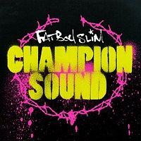 Fatboy Slim – Champion Sound