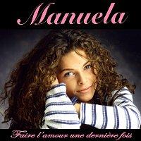 Manuela – Faire l'amour une derniere fois