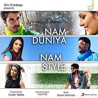 Shaan Rahman – Nam Duniya Nam Style (Original Motion Picture Soundtrack)