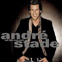 Andre Stade – Auf dich und mich