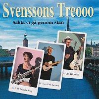 Svenssons Treooo, Monika Bring – Sakta Vi Ga Genom Stan