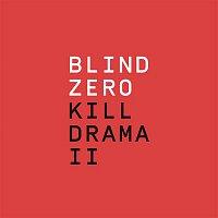 Blind Zero, Joao Rui – Kill Drama II