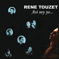Rene Touzet – Así Soy Yo
