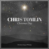 Chris Tomlin – Christmas Day: Christmas Songs Of Worship