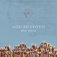 We The Kingdom, Ayrton Day, Markus Fackler, Palankin, Victory Worship, NV Worship – God So Loved [World Version]