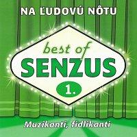 Senzus – Best of 1: Na ľudovú nôtu - Muzikanti fidlikanti