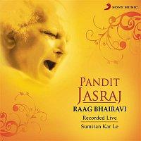 Pt Jasraj, Traditional – Raag Bhairavi: Sumiran Kar Le (Live)