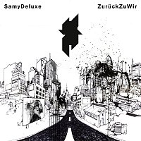 Samy Deluxe – Zuruck zu wir