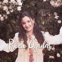 Rocío Aguilar – Tú & Yo